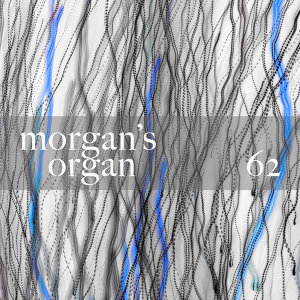 Morgan's Organ 62