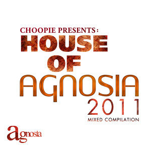 House Of Agnosia -  Choopie Mix