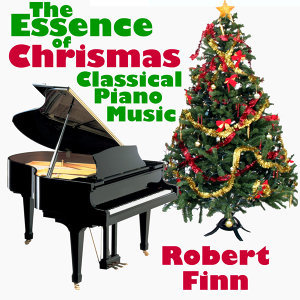 The Essence of Christmas Classical Piano Music