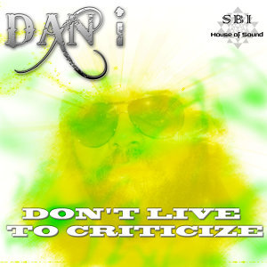 Don't Live To Criticize