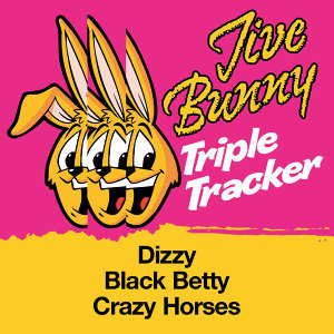 Jive Bunny Triple Tracker: Dizzy / Black Betty / Crazy Horses