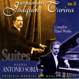 Joaquin Turina Complete Piano Works Vol. 5 Suites
