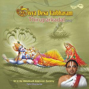 Divya Desa Vaibhvam-Thiruparkadal