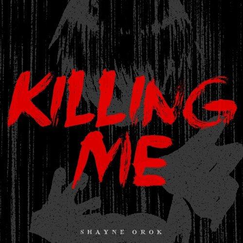 shayne orok killing me kkbox