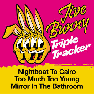 Jive Bunny Triple Tracker: Night boat To Cairo / Too Much Too Young / Mirror In The Bathroom