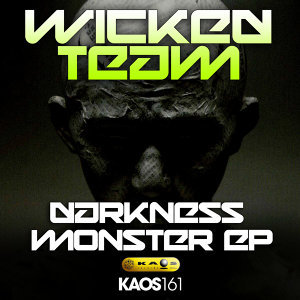 Wicked Team - Darkness Monster Ep
