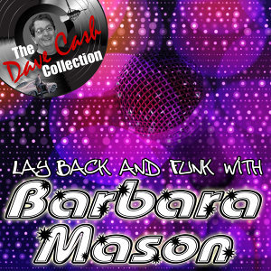 Lay Back And Funk With Barbara Mason - [The Dave Cash Collection]