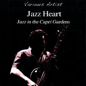 Jazz Heart - Jazz In The Capri Gardens