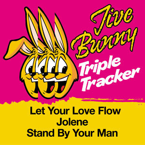 Jive Bunny Triple Tracker: Let Your Love Flow / Jolene / Stand By Your Man