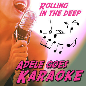 Rolling In the Deep (Adele goes Karaoke)