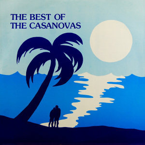 The Best Of The Casanovas