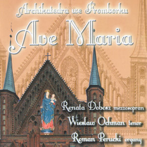 Ave Maria: Music from Archcathedral in Frombork