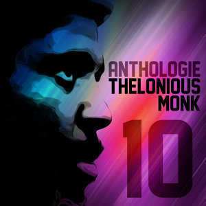 Anthologie Thelonious Monk Vol. 10
