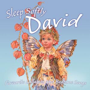 Sleep Softly David - Lullabies & Sleepy Songs