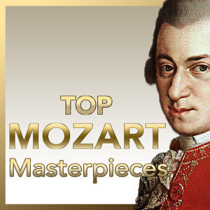 TOP Mozart – The Most Essential Mozart Masterpieces