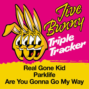 Jive Bunny Triple Tracker: Real Gone Kid / Parklife / Are You Gonna Go My Way