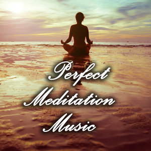 Perfect Meditation Music