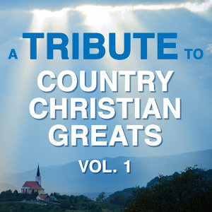 A Tribute to Country Christian Greats, Vol. 1