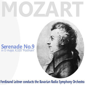 "Mozart: Serenade No. 9 in D Major, K. 320 - ""Posthorn"""