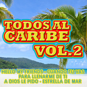 Todos Al Caribe  Vol. 2