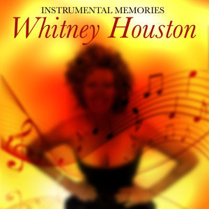 Instrumental Memories: Whitney Houston