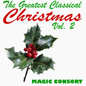The Greatest Classical Christmas Vol. 2