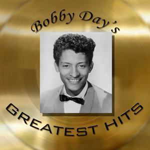 Bobby Day's Greatest Hits