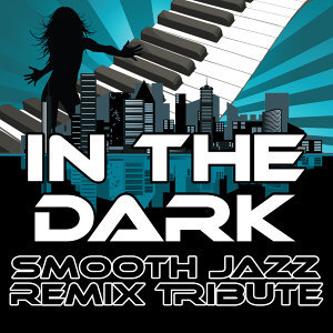 In The Dark (Smooth Jazz Re-Mix Tribute to Dev)