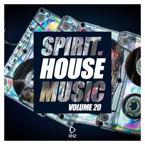 Spirit of House Music, Vol. 20