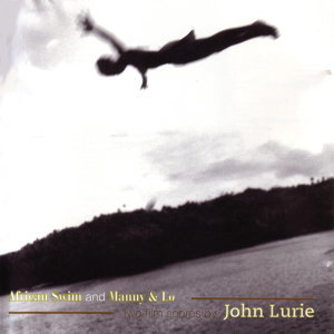 African Swim and Manny & Lo - Two Film Scores By John Lurie