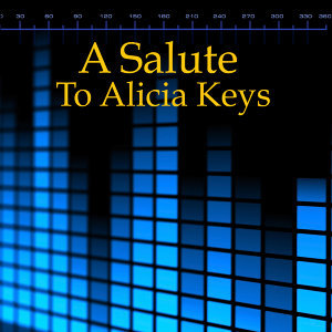 A Salute To Alicia Keys