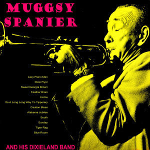 Muggsy Spanier & His Dixieland Band