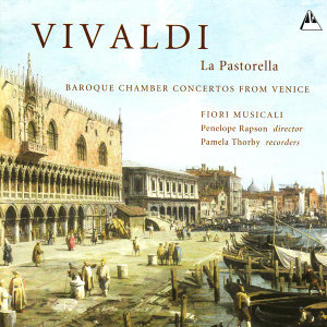 Vivaldi: La Pastorella, Concertos in G Minor, etc.