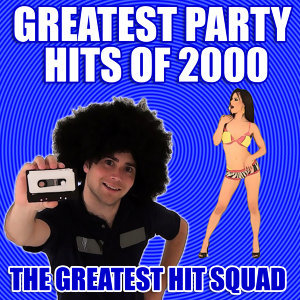 Greatest Party Hits of 2000