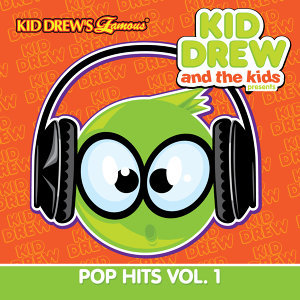 Kid Drew and the Kids Present: Pop Hits Vol. 1