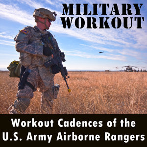 Workout Cadences of the U.S. Army Airborne Rangers