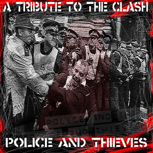 Police And Thieves: Tribute to The Clash