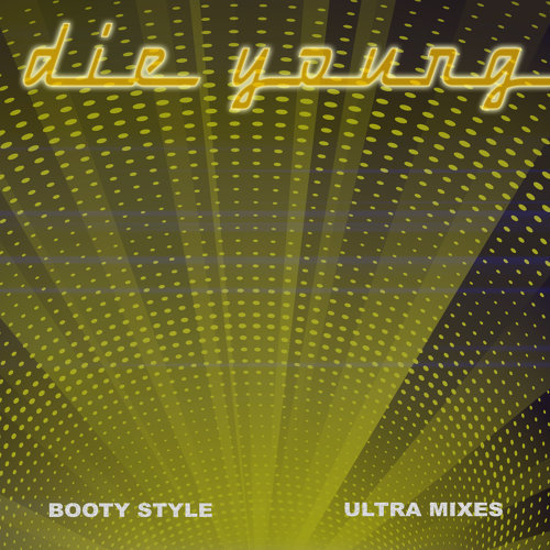 Die Young (Ultra Mixes)