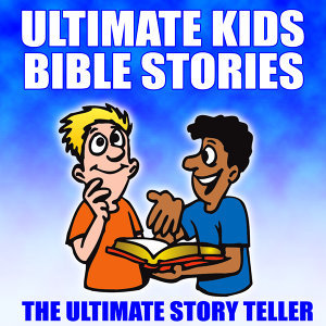 Ultimate Kids Bible Stories