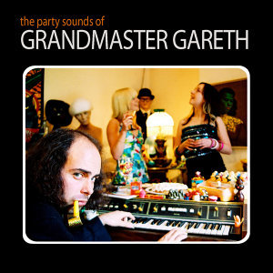 The Party Sound of Grandmaster Gareth