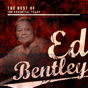 Best of the Essential Years: Ed Bentley