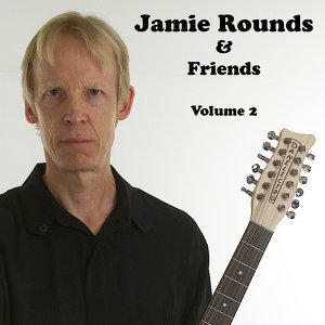 Jamie Rounds & Friends, Vol. 2