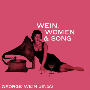 Wein, Women & Song