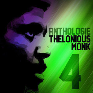 Anthologie Thelonious Monk Vol. 4