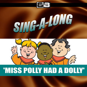 Sing-a-long: Miss Polly Had a Dolly