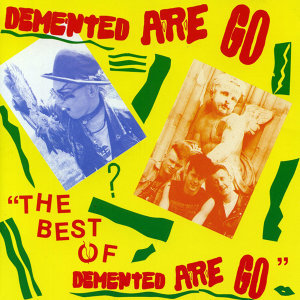 The Best Of Demented Are Go