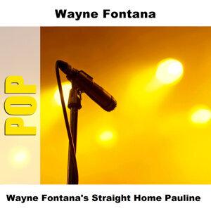 Wayne Fontana's Straight Home Pauline