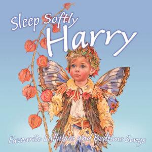 Sleep Softly Harry - Lullabies & Sleepy Songs