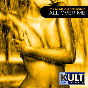 "KULT Records Presents "" All Over Me"""