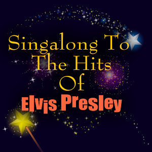 Singalong To The Hits Of Elvis Presley